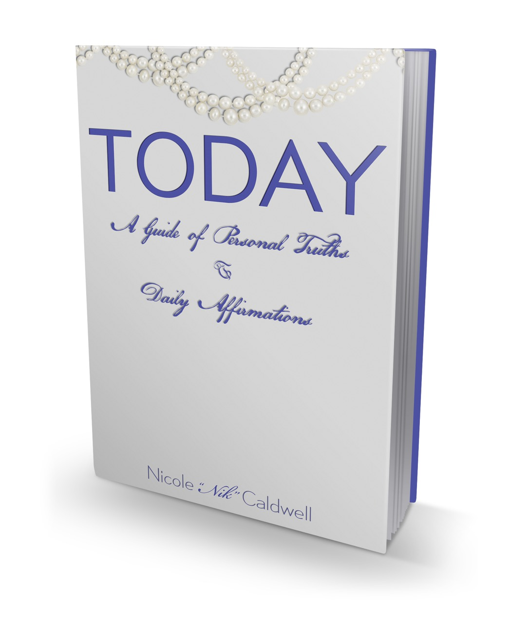 TODAY: A Guide of Personal Truths & Daily Affirmations